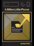 A Billion Little Pieces: Rfid and Infrastructures of Identification