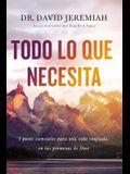 Todo Lo Que Necesitas (Everything You Need, Spanish Edition): 8 Pasos Esenciales Para Una Vida Confiada En Las Promesas de Dios