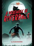 A Werewolf in Riverdale (Archie Horror, Book 1), Volume 1