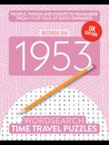 Born in 1953: Your Life in Wordsearch Puzzles