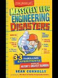 The Book of Massively Epic Engineering Disasters: 33 Thrilling Experiments Based on History's Greatest Blunders