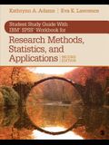 Student Study Guide with Ibm(r) Spss(r) Workbook for Research Methods, Statistics, and Applications 2e