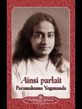 Ainsi Parlait Paramahansa Yogananda (Sayings of Yogananda)