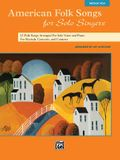 American Folk Songs for Solo Singers: 13 Folk Songs Arranged for Solo Voice and Piano for Recitals, Concerts, and Contests: Medium High