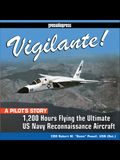 Vigilante!: 1,200 Hours Flying the Ultimate US Navy Reconnaissance Aircraft