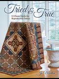 Tried & True: 13 Classic Quilts for Reproduction Fabrics
