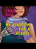 My Kingdom for a Hearse