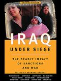 Iraq Under Siege, Updated Edition: The Deadly Impact of Sanctions and War