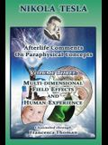 Nikola Tesla: Afterlife Comments on Paraphysical Concepts: Volume Three, Multi-dimensional Field Effects and Human Experience