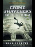 Diamonds Are for Never: Crime Travelers Spy School Mystery & International Adventure Series