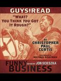 Guys Read: What? You Think You Got It Rough?: A Story from Guys Read: Funny Business