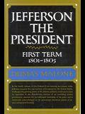 Jefferson the President: First Term 1801 - 1805 - Volume IV