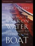 If You Want to Walk on Water, You've Got to Get Out of the Boat Participant's Guide: A 6-Session Journey on Learning to Trust God