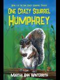 One Crazy Squirrel: Humphrey