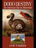 Dodo Destiny: An American Eye on Mauritius