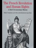 The French Revolution and Human Rights: A Brief Documentary History