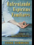 Enfrentando Espiritus Familiares: Imitadores del Espiritu Santo