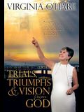 Trials, Triumphs, and Vision from God
