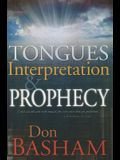 Tongues, Interpretation and Prophecy