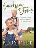 Once Upon a Farm: Lessons on Growing Love, Life, and Hope on a New Frontier