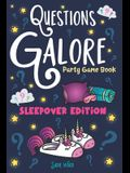 Questions Galore Party Game Book: Sleepover Edition: An Entertaining Slumber Party Question Game with over 400 Funny Choices, Silly Challenges and Hil