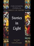 Stories in Light: A Guide to the Stained Glass of the Basilica at the University of Notre Dame