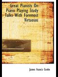Great Pianists on Piano Playing Study Talks with Foremost Virtuosos