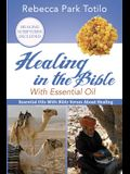 Healing In The Bible With Essential Oil