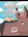 Let's Be Friends Little Donkey