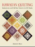 Hawaiian Quilting: Instructions and Full-Size Patterns for 20 Blocks