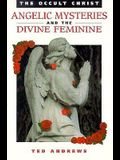 The Occult Christ: Angelic Mysteries, Seasonal Rituals, The Divine Feminine