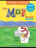 The M.O.P. Book: Anthology Edition: A Guide to the Only Proven Way to STOP Bedwetting and Accidents
