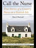 Call the Nurse: True Stories of a Country Nurse on a Scottish Isle (the Country Nurse Series, Book One)