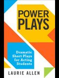 Power Plays: Dramatic Short Plays for Acting Students