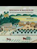 Wisconsin in Watercolor: The Life and Legend of Folk Artist Paul Seifert