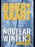 Nuclear Winter Whiteout: Post Apocalyptic Survival Thriller