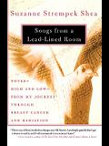 Songs from a Lead-Lined Room: Notes--High and Low--From My Journey Through Breast Cancer and Radiation