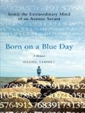 Born on a Blue Day: Inside the Extraordinary Mind of an Autistic Savant (Thorndike Biography)