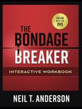 The Bondage Breaker(r) Interactive Workbook