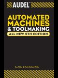 Audel Automated Machines and Toolmaking