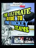 The Ultimate Guide to Pro Hockey Teams: Revised and Updated