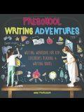 Preschool Writing Adventures - Writing Workbook for Kids - Children's Reading & Writing Books