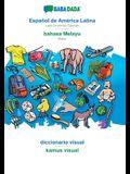 BABADADA, Español de América Latina - bahasa Melayu, diccionario visual - kamus visual: Latin American Spanish - Malay, visual dictionary