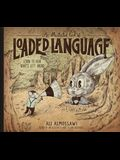 An Illustrated Book of Loaded Language: Learn to Hear What's Left Unsaid