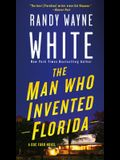 The Man Who Invented Florida: A Doc Ford Novel