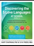 Discovering the 5 Love Languages at School (Grades 1-6): Lessons That Promote Academic Excellence and Connections for Life