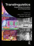Translinguistics: Negotiating Innovation and Ordinariness