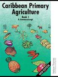 Caribbean Primary Agriculture - Book 1