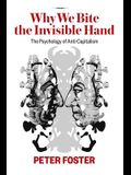 Why We Bite the Invisible Hand: The Psychology of Anti-Capitalism