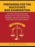Preparing for the Multistate Bar Examination: Multiple-Choice Strategies and Multiple-Choice Questions, Answers, and Explanations on Every MBE Topic a